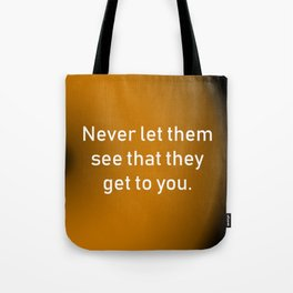 Never Let Them See Tote Bag