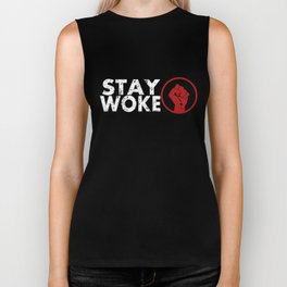 #staywoke Stay Woke Protest Biker Tank