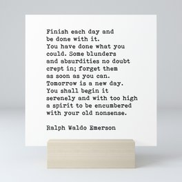 Ralph Waldo Emerson, Finish Each Day Inspirational Quote Mini Art Print