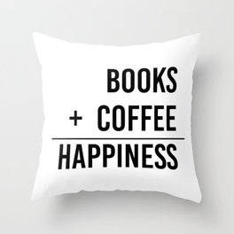 Books + Coffee = Happiness - Typography Throw Pillow