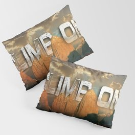 Climb the Mountains Pillow Sham