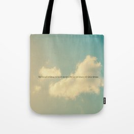 The future belongs to those who believe in the beauty of their dreams II Tote Bag