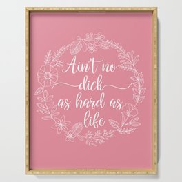 AIN'T NO DICK AS HARD AS LIFE - Sweary Floral Wreath Serving Tray