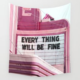 Every Thing Will Be Fine Wall Tapestry