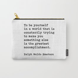 To Be Yourself, Ralph Waldo Emerson Quote Carry-All Pouch