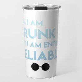 Drunk but entirely reliable Travel Mug