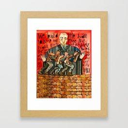 Build The Wall Framed Art Print