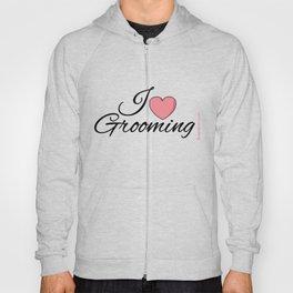 I Love Grooming Hoody