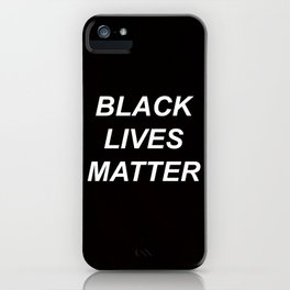 BLACK LIVES MATTER // QUOTE iPhone Case