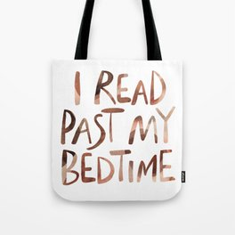 I read past my bedtime - Earthy colors Tote Bag
