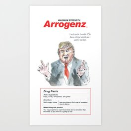Donald Trump: Maximum Strength Arrogenz Art Print
