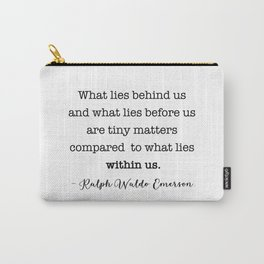 Typewriter style quote - What lies behind us Carry-All Pouch