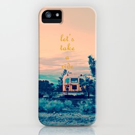 Let's Take a Ride iPhone Case