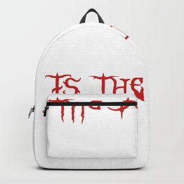 The Day You Die Is The Day I Smile Backpack