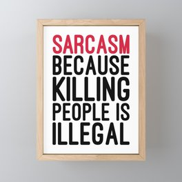 Sarcasm Funny Quote Framed Mini Art Print