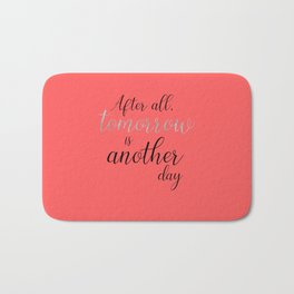 Tomorrow is Another Day Bath Mat