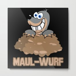 Mole With A Big Mouth Funny Saying Metal Print