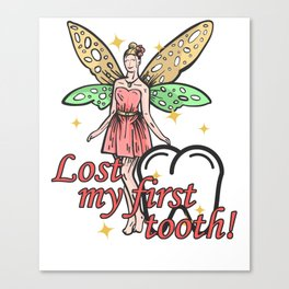 Lost My First Tooth Gift Children Tooth Fairy Canvas Print