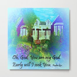 Oh God, You are My God Metal Print