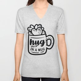 Hug in a mug - Funny hand drawn quotes illustration. Funny humor. Life sayings. Sarcastic funny quotes. Unisex V-Neck