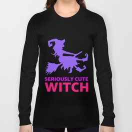 Seriously Cute Witch Adorable Womens Funny Halloween T Shirt Long Sleeve T-shirt