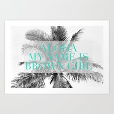 Aloha, My Name Is Art Print