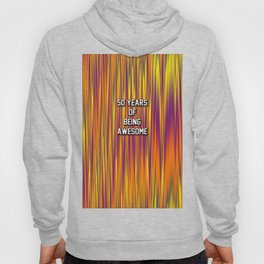 50 years of being awesome Hoody