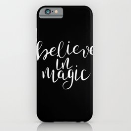 Believe in magic .Calligraphy ,black background iPhone Case