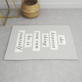 The Bravest Thing You Can Be is Yourself gray white typography inspirational bedroom wall decor Rug