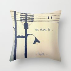 Let there be light... Throw Pillow
