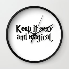 Keep It Sexy and Magical Wall Clock