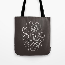 Stay with me, handwritten lettering, white three words Tote Bag