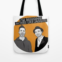 I'M BRINGING MOVES LIKE JAGGER! Tote Bag