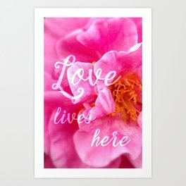 Love Lives Here - Beautiful Flower - Camellia Flower - Romantic Quotes Art Print