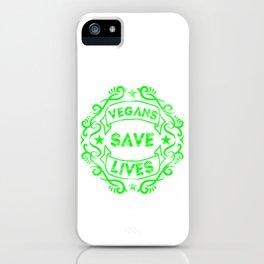 Vegans Save Lives iPhone Case