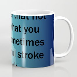 Not Getting What You Want Coffee Mug