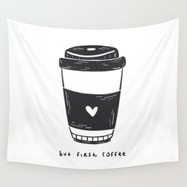 BUT FIRST COFFEE Wall Tapestry