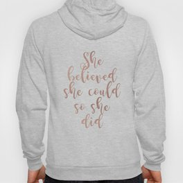 She believed she could so she did - rose gold Hoody