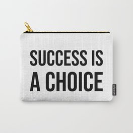 Success is a choice Carry-All Pouch