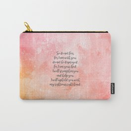 Isaiah 41:10, Uplifting Bible Verse Carry-All Pouch