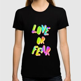 Love or Fear by #Bizzartino T-shirt