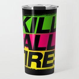 Kill All Tires v2 HQvector Travel Mug