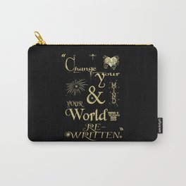 Change Your Mind & Your World Will Be Re-Written Black & Gold Carry-All Pouch
