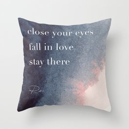 Close your eyes. Fall in love. Stay there. Rumi Throw Pillow