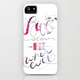 Live Slow, Die Whenever iPhone Case