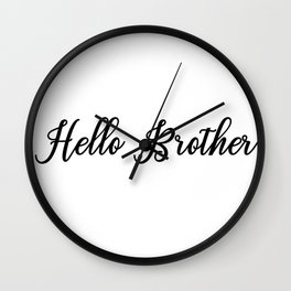 Hello Brother Wall Clock