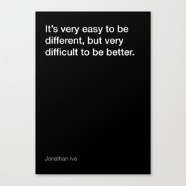 Jonathan Ive quote about being better [Black Edition] Canvas Print