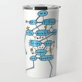 doubts and fears and hopes and dreams Travel Mug