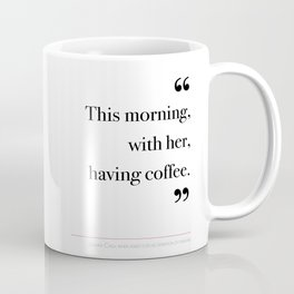 With her, having coffee Coffee Mug
