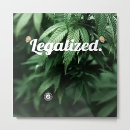 Legalized Metal Print
